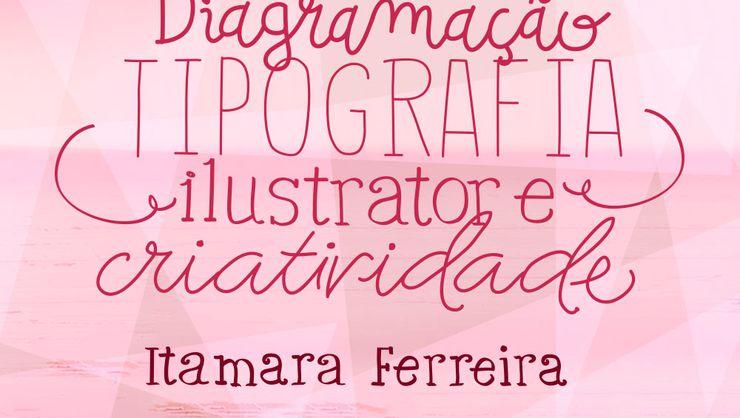 capa do curso Diagramação: tipografia, illustrator e criatividade