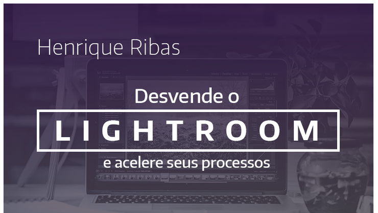 capa do curso Desvende o Lightroom 5.3 e acelere seus processos